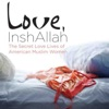Love, InshAllah: The Secret Love Lives of American Muslim Women (Unabridged) AudioBook Download