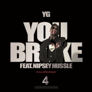 You Broke (feat. Nipsey Hussle) - Single Mp3 Download
