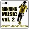 Running Music Vol. 2 Electro Dance Latino, Various Artists