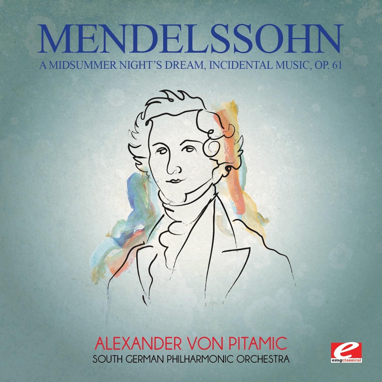 Mendelssohn: A Midsummer Night's Dream, Incidental Music, Op. 61 (Remastered)