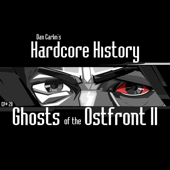 Episode 28  Ghosts Of The Ostfront II (feat. Dan Carlin)-Dan Carlin's Hardcore History