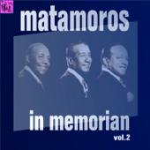 Matamoros In Memorian, Vol. 2