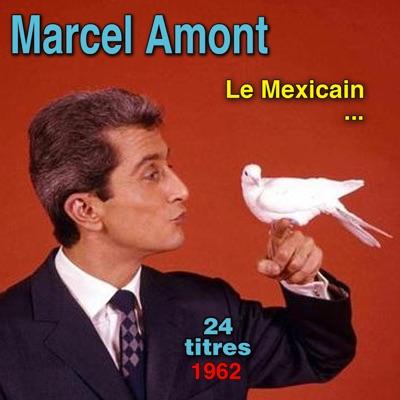 Le Mexicain - Marcel Amont