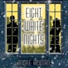 Eight White Nights: A Novel (Unabridged) AudioBook Download