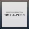 Something Beautiful - Tim Halperin