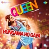 Hungama Ho Gaya From Queen Single