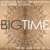 Big Time: All Remixes (feat. Peter Gabriel), Hardage & ElectroKingdom