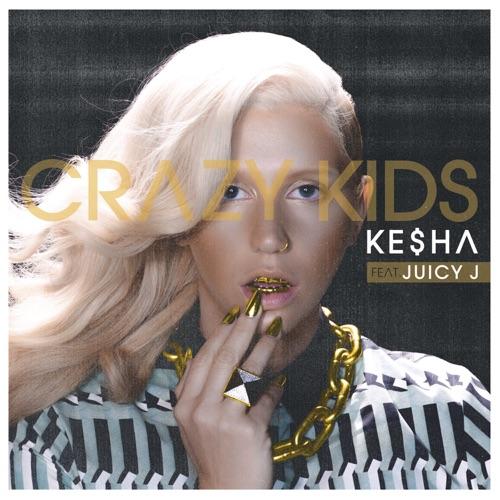 Ke$ha - Crazy Kids (feat. Juicy J) - Single