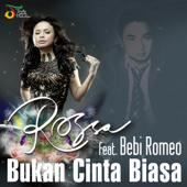 Bukan Cinta Biasa Feat. Bebi Romeo Rossa - Rossa