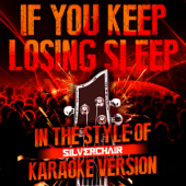 [Download] If You Keep Losing Sleep (In the Style of Silverchair) [Karaoke Version] MP3