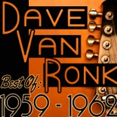Dave Van Ronk - Come Back Baby