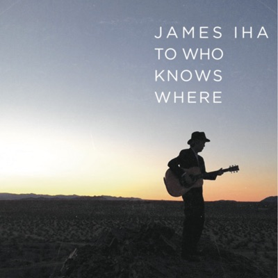 To Who Knows Where - Single - James Iha