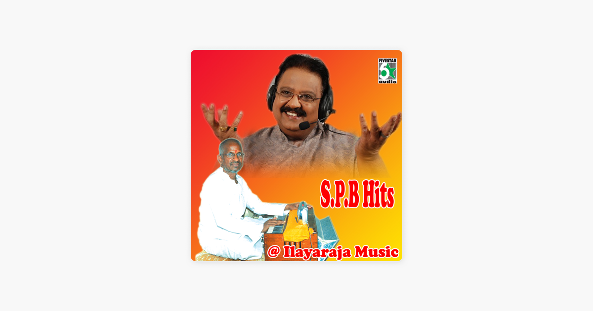 S P B Hits at Ilayaraja Music by S  P  Balasubrahmanyam