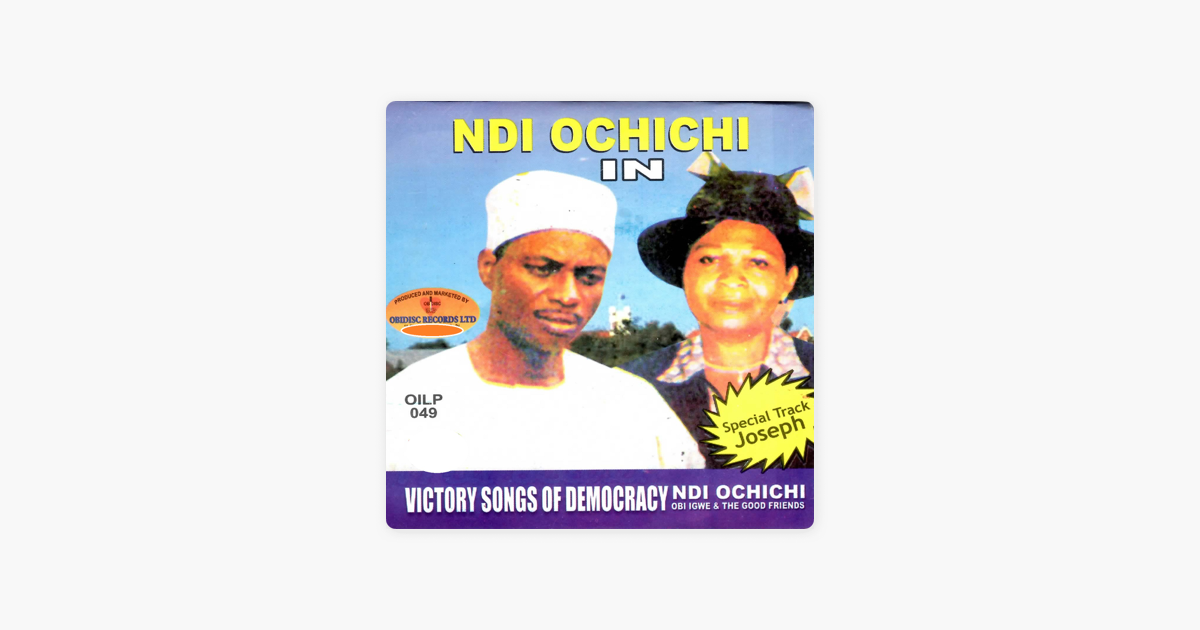 ‎Ndi Ochichi - Victory Songs of Democracy by Obi Igwe & The Good Friends on  iTunes