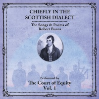 Chiefly In the Scottish Dialect, Vol. 1 (The Songs and Poems of Robert Burns) by The Court of Equity on Apple Music