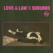 The Suburbs - Love Is the Law