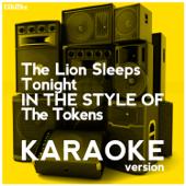 The Lion Sleeps Tonight (In the Style of the Tokens) [Karaoke Version] - Ameritz Digital Karaoke