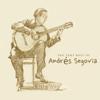 The Very Best of Andrés Segovia - Andrés Segovia