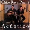 Acústico - Chico Rey & Paraná