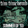 Summer Of '69 - Tim Timebomb