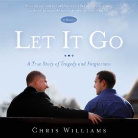 Let It Go: A True Story of Tragedy and Forgiveness (Unabridged) audiobook