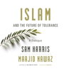 Sam Harris & Maajid Nawaz - Islam and the Future of Tolerance: A Dialogue (Unabridged) artwork