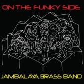 Jambalaya Brass Band - On the Funky Side
