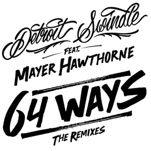 64 Ways (The Remixes) [feat. Mayer Hawthorne] - EP Mp3 Download