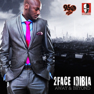 Away and Beyond - 2Face Idibia