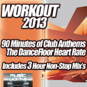 Workout 2013 - Club Anthems Clubland Ultra fitness to the Cream of Cardio Floor Filler