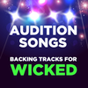 Audition Songs: Backing Tracks for Wicked - ProSound Karaoke Band