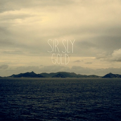 Gold - Sir Sly