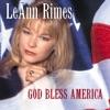 God Bless America, LeAnn Rimes