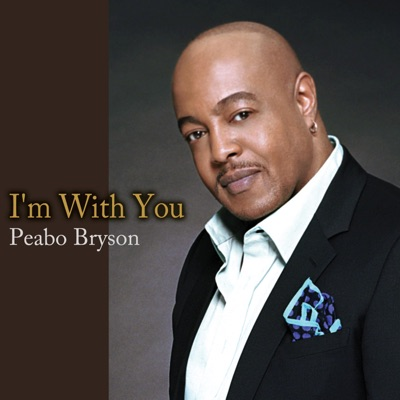 I'm with You - Single - Peabo Bryson