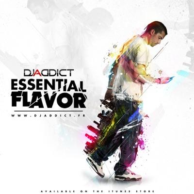 Dj Addict - Essential Flavor Podcast | Podbay
