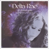 Delta Rae - If I Loved You (feat. Lindsey Buckingham)