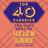 Top 40 Classics - The Very Best of Helen Kane (Betty Boop)