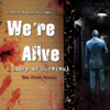 Kc Wayland - We're Alive: A Story of Survival - The First Season  artwork