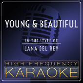 [Download] Young and Beautiful (Karaoke Version) [In the Style of Lana Del Rey] MP3