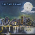 Balsam Range - Everything That Glitters (Is Not Gold)