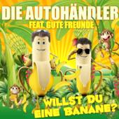 Willst du eine Banane? (feat. Gute Freunde)