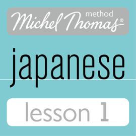 Michel Thomas Beginner Japanese, Lesson 1 (Unabridged) audiobook