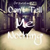Can't Tell Me Nothing - Single, GranDimez