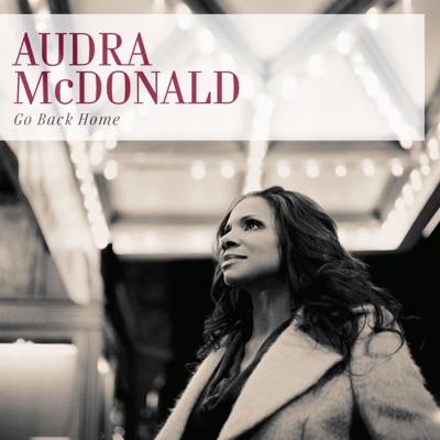 Go Back Home - Audra McDonald