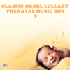 Classic Orgel Lullaby Prenatal Music Box 5 - Baby Orgel