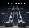 Strangers - Single, I Am Nova