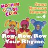 Mother Goose Club - Mother Goose Club - Sings Nursery Rhymes, Vol. 4: Row, Row, Row Your Rhyme artwork