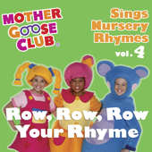 Mother Goose Club - Sings Nursery Rhymes, Vol. 4: Row, Row, Row Your Rhyme
