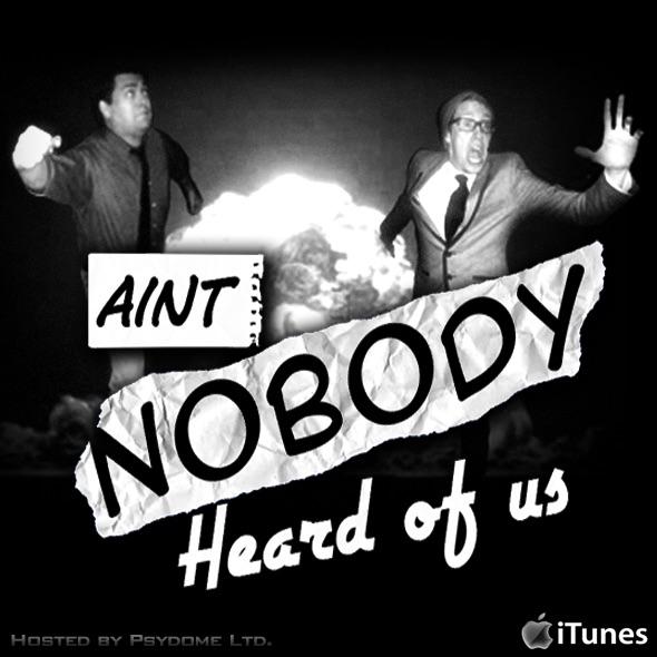 Aint Nobody Heard Of Us