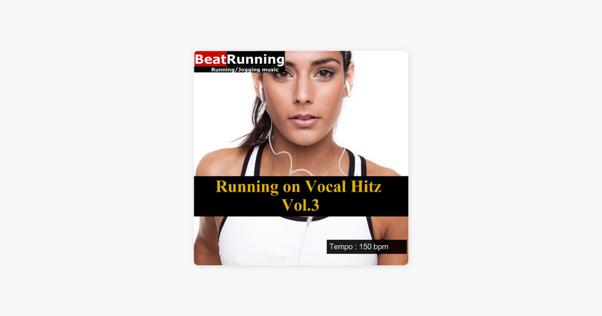 Running Music - Vocal Hitz, Vol 3 (150 BPM) - EP by BeatRunning